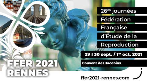 26èmes journées Fédération Française d'Étude de la Reproduction- RENNES- 29,30 sept et 1er octobre 2021